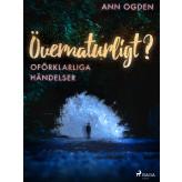 Övernaturligt? Oförklarliga händelser - E-bog Ann Ogden