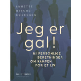 Jeg er gal! Ni personlige beretninger om kampen for et liv - E-bog Annette Wiborg Sørensen