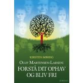 Oluf Martensen-Larsen, Forstå dit ophav og bliv fri - E-bog Kirsten Sørrig