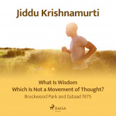 What Is Wisdom Which Is Not a Movement of Thought? - Brockwood Park and Gstaad 1975 - E-lydbog Jiddu Krishnamurti