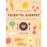Vejen til hjertet. Kostomlægning, selvindsigt og motion - E-bog Anne Larsen