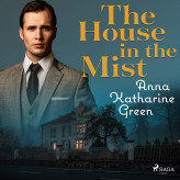 The house in the Mist - E-lydbog Anna Katharine Green