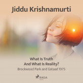 What Is Truth and What Is Reality? - Brockwood Park and Gstaad 1975 - E-lydbog Jiddu Krishnamurti