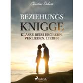 Beziehungs-Knigge - Klasse beim Erobern, Verlieben, Lieben - E-bog Christine Daborn