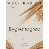 Bygvandgrød - E-bog Mikkel Hindhede