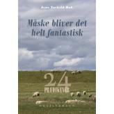 Måske bliver det helt fantastisk - E-bog Jens Torkild Bak