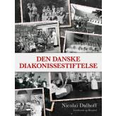 Den danske Diakonissestiftelse - E-bog Nicolai Dalhoff