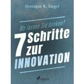 Wo lassen Sie denken? - 7 Schritte zur Innovation - E-bog Monique R. Siegel