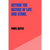 Beyond the nature of life and stars. - E-bog Pawel Kozycz