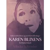 Selvrealisation og selvfortolkning i Karen Blixens forfatterskab - E-bog Vibeke Schrøder