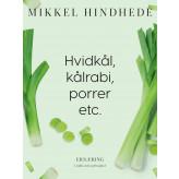 Hvidkål, kålrabi, porrer etc. - E-bog Mikkel Hindhede