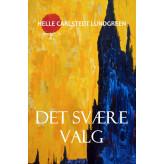 Det svære valg - E-bog Helle Carlstedt Lundgreen