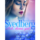 Ack, denna själ! - E-bog Annakarin Svedberg