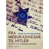 Fra Nebukadnesar til Hitler. Et rids af zionismens historie - E-bog Peter de Hemmer Gudme