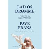 Lad os drømme - Vejen til en bedre fremtid - E-bog Pave Frans, Austen Ivereigh