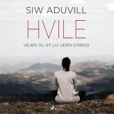 Hvile - Vejen til et liv uden stress - E-lydbog Siw Aduvill