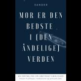 Mor er den bedste i (den åndelige) verden - E-lydbog Sander Stenderup