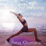 A Time for Healing - E-lydbog Brahma Khumaris