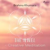 The Jewel - Creative Meditation - E-lydbog Brahma Khumaris