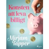Konsten att leva billigt - E-bog Mirjam Tapper