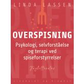 Overspisning. Psykologi, selvforståelse og terapi ved spiseforstyrrelser - E-bog Linda Lassen