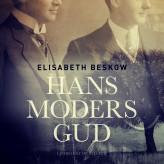 Hans moders Gud - E-lydbog Elisabeth Beskow