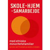 Skole-hjem-samarbejde med etniske minoritetsfamilier - E-lydbog Noomi Matthiesen, Maria Ovesen