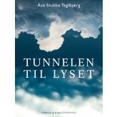 Tunnelen til lyset - E-bog Åse Stubbe Teglbjærg