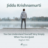 You Can Understand Yourself Very Simply When You Are Quiet - Rajghat 1965 - E-lydbog Jiddu Krishnamurti