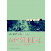 Mystikere i Europa og Indien 1 - E-bog Vilhelm Grønbech