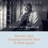 Morgengymnastik af og med Helle Gotved. Naturens egen morgengymnastik båret af stræk og gab - E-lydbog Helle Gotved