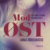Mod øst - en kvindes intime bekendelser 6 - E-lydbog Anna Bridgwater