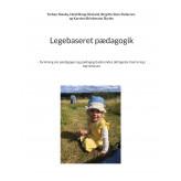 Legebaseret pædagogik - E-bog Torben Næsby, Heidi Bang Okslund, Birgitte Skov Pedersen, Karsten Brinkmann Skytte