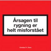 Årsagen til rygning er helt misforstået - E-bog Christian Fr. Olsen