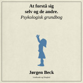 At forstå sig selv og andre. Psykologigrundbog - E-lydbog Jørgen Beck