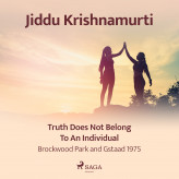Truth Does Not Belong to an Individual - Brockwood Park and Gstaad 1975 - E-lydbog Jiddu Krishnamurti