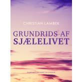 Grundrids af sjælelivet - E-bog Christian Lambek