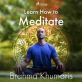 Learn How to Meditate - E-lydbog Brahma Khumaris
