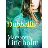Dubbelliv - E-bog Margareta Lindholm