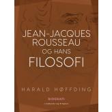 Jean-Jacques Rousseau og hans filosofi - E-bog Harald Høffding