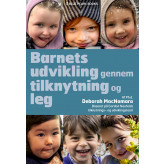 Barnets udvikling gennem tilknytning og leg - E-lydbog Deborah MacNamara