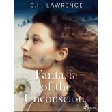 Fantasia of the Unconscious - E-bog D.H. Lawrence