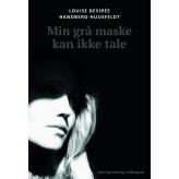 Min grå maske kan ikke tale  - E-bog Louise Desirée  Handberg-Huusfeldt