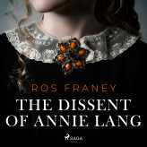 The Dissent of Annie Lang - E-lydbog Ros Franey