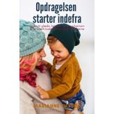 Opdragelsen starter indefra - E-bog Marianne Thyboe