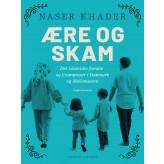 Ære og skam. Det islamiske familie- og livsmønster i Danmark og Mellemøsten - E-bog Naser Khader