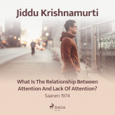 What Is the Relationship Between Attention and Lack of Attention? - Saanen 1974 - E-lydbog Jiddu Krishnamurti