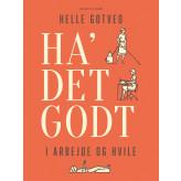 Ha' det godt i arbejde og hvile - E-bog Helle Gotved