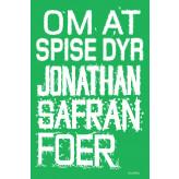 Om at spise dyr - E-bog Jonathan Safran Foer