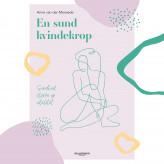 En sund kvindekrop - E-lydbog Anne van der Merwede